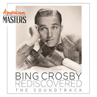 Bing Crosby - Bing Crosby Rediscovered: The Soundtrack (American Masters)