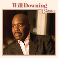 Will Downing - Will Downing Collection