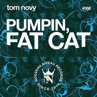 Tom Novy - Fat Cat