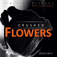 Skillshuut - Crushed Flowers (432Hz Mix)