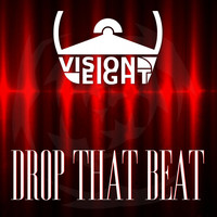 Visioneight - Drop That Beat