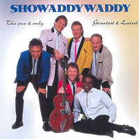 Showaddywaddy - The One & Only (Greatest & Latest)