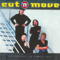 Cut 'N' Move - Get Serious - De Største Hits
