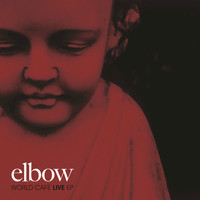 Elbow - World Cafe Live EP (Live)