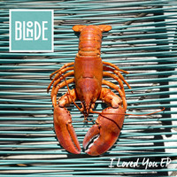 Blonde - I Loved You (feat. Melissa Steel) EP