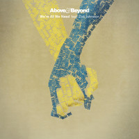 Above & Beyond Feat. Zoe Johnston - We're All We Need (The Remixes)