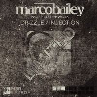 Marco Bailey - Drizzle / Injection