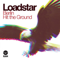 Loadstar - Berlin / Hit The Ground