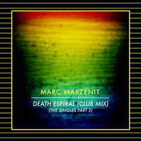 Marc Marzenit - Death Espiral (Club Mix) (The Singles Part 2)