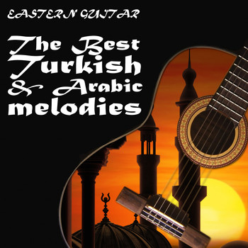 Various Artists - Eastern Guitar / The Best Turkish & Arabic melodies