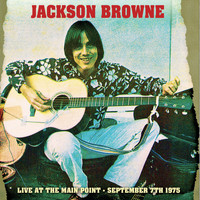 Jackson Browne - Live At The Main Point – Sep 7th 1975. Complete FM radio broadcast concert (Remastered)