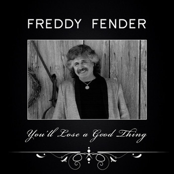 Freddy Fender - You'll Lose a Good Thing