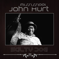 Mississippi John Hurt - Salty Dog