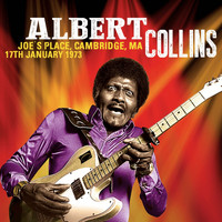 Albert Collins - Joe's Place, Cambridge, MA 17th January 1973. Live FM Radio Broadcast Concert (Remastered)