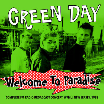 Green Day - Welcome To Paradise - Complete FM Radio Broadcast Set. WFMU. New Jersey. 1992 (Remastered)