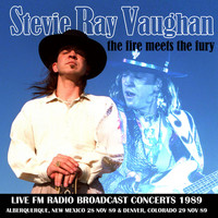 Stevie Ray Vaughan - The Fire Meets The Fury - Live FM Radio Broadcast Concerts 1989 (Remastered)