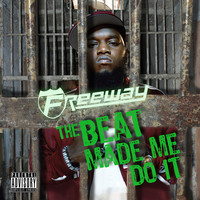 Freeway - The Beat Made Me Do It (Explicit)