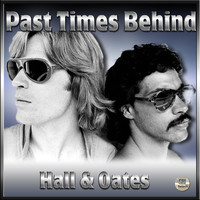 Hall And Oates - Past Times Behind - Hall & Oates