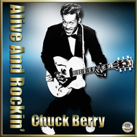 Chuck Berry - Alive And Rockin' - Chuck Berry