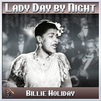 Billie Holiday - Lady Day By Night - Billie Holiday