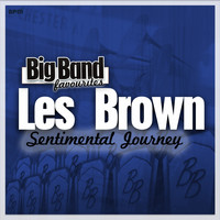 Les Brown And His Orchestra - Sentimental Journey - Big Band Favourites