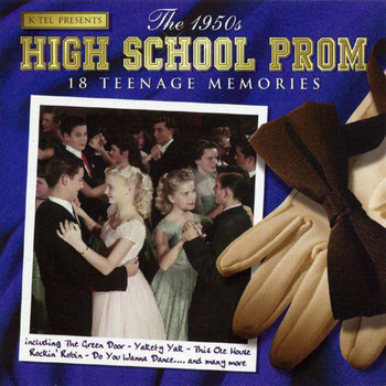 Various Artists - The 1950's High School Prom - 18 Teenage Memories