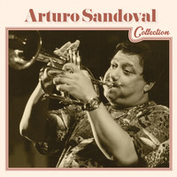 Arturo Sandoval - Arturo Sandoval Collection