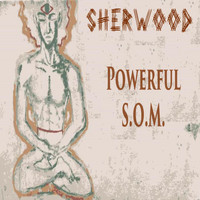 Sherwood - Powerful S.O.M.