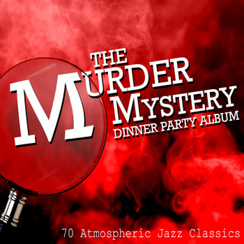 Various Artists - The Murder Mystery Dinner Party Album - 70 Atmospheric Jazz Classics