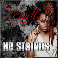 Kendi - No Strings (Explicit)