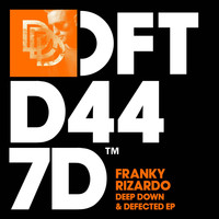Franky Rizardo - Deep Down & Defected EP