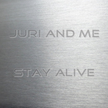 Juri and Me - Stay Alive