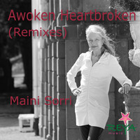 Maini Sorri - Awoken Heartbroken (Remixes)