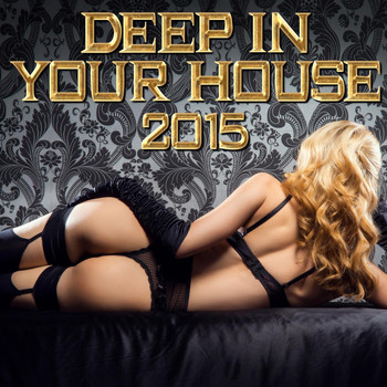Various Artists - Deep in Your House 2015