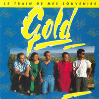 Gold - Le Train De Mes Souvenirs