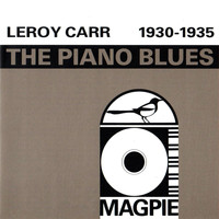 Leroy Carr - The Piano Blues 1930-1935