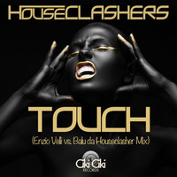 Houseclashers - Touch (Enzio Velli vs. Balu da Houseclasher Mix)