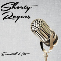 Shorty Rogers - Essential Hits
