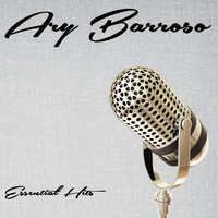 Ary Barroso - Essential Hits