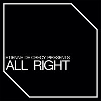 Etienne De Crécy - All Right – Single