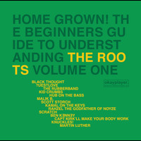 The Roots - Home Grown! The Beginner's Guide To Understanding The Roots (Vol. 1)