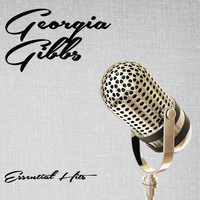 Georgia Gibbs - Essential Hits