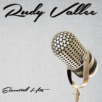 Rudy Vallee - Essential Hits
