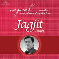 Jagjit Singh - Magical Moments