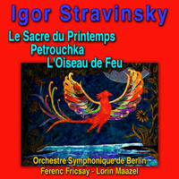 Deutsches Symphonie-Orchester Berlin - Stravinsky: Major Works