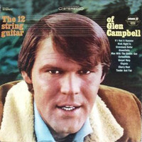 Glen Campbell - The 12 String Guitar of Glen Campbell
