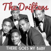 The Drifters - There Goes My Baby