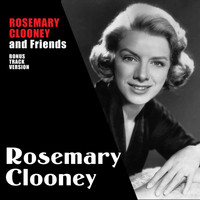 Rosemary Clooney - Rosemary Clooney and Friends (Bonus Track Version)