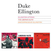 Duke Ellington - Ellington Uptown + the Liberian Suite + Masterpieces by Ellington (Bonus Track Version)