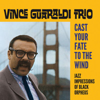 Vince Guaraldi - Cast Your Fate to the Wind: Jazz Impressions of Black Orpheus (Bonus Track Version)